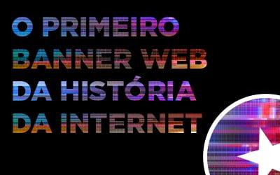 Banner web: o início da publicidade online